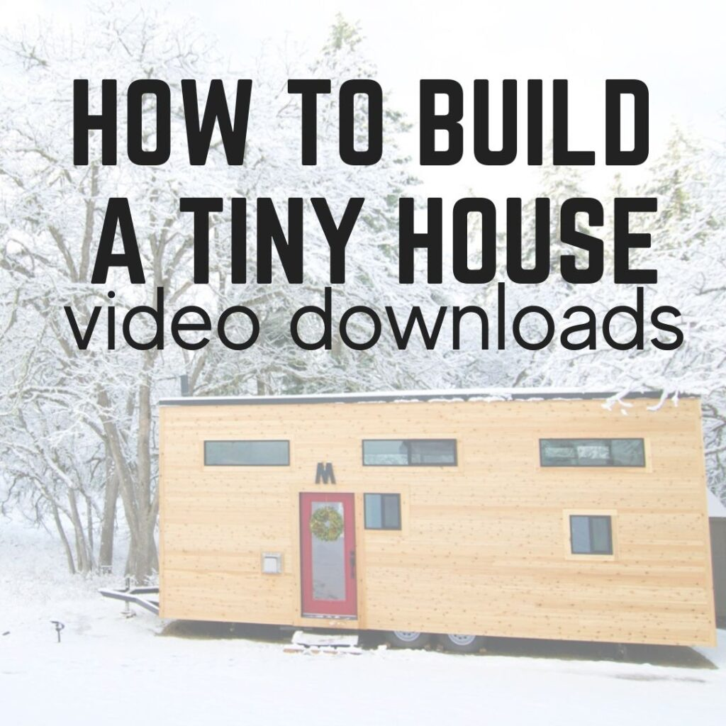 HOW TO BUILD A TINY HOUSE_video series_REVISED